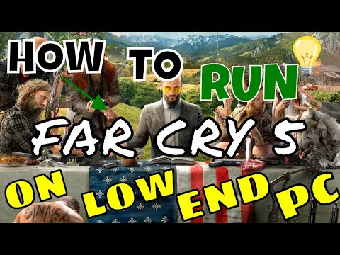 How To Run Far Cry 5 On Low Spec PC - 100% WORKING METHOD