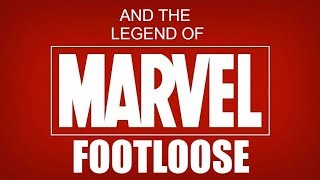 Marvel and the Legend of Footloose