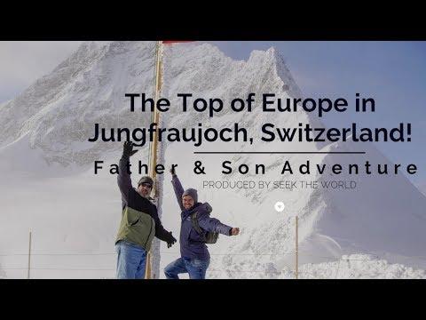 Father & Son Adventure: The Top of Europe in Jungfraujoch, Switzerland!