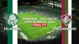 Pênaltis - Palmeiras 4 x 1 Fluminense - Copa do Brasil - 28/10/2015