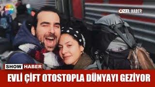 Evli çift Otostopla Dünyayı Geziyor