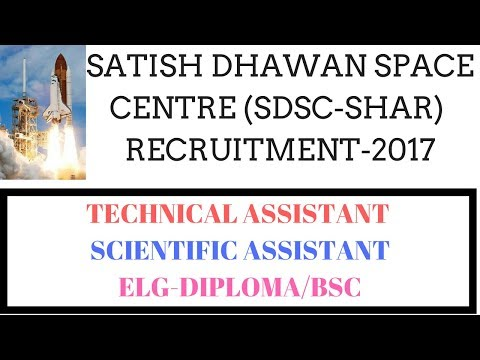 SDSC SHAR Recruitment 2017 | Technical Assistant | Scientific Assistant Jobs