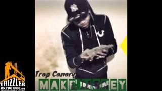 Trap Canary - Make Money [Thizzler.com]