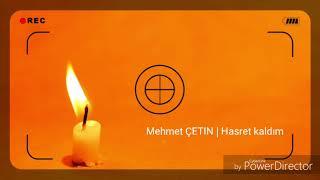Mehmet ÇETIN | Hasret kaldım  ( cover )