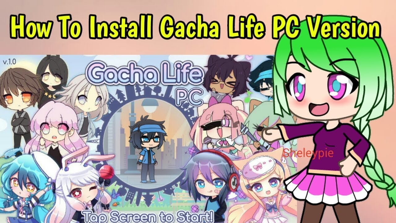 How To Install Gacha Life Pc Sheleypie - Youtube-7690