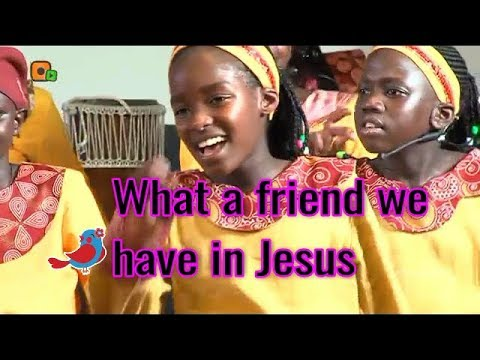 What a friend we have in Jesus...Vision Choir , Uganda (Lyrics)