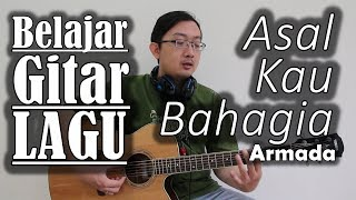 Belajar Gitar Lagu - Asal Kau Bahagia (Armada)
