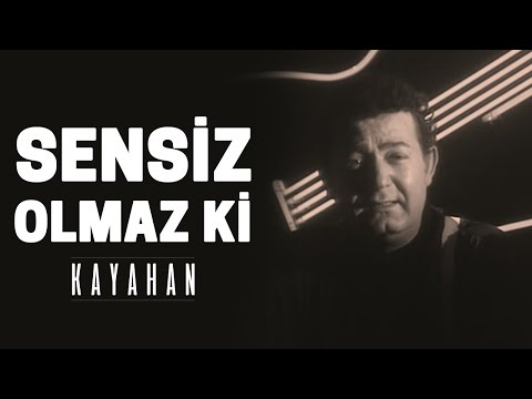 Kayahan - Sensiz Olmaz ki (Video Klip)