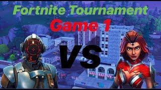 FORTNITE TOURNAMENT (Game 1)