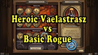 Hearthstone: Blackrock Mountain - Heroic Vaelastrasz with a Basic Rogue Deck