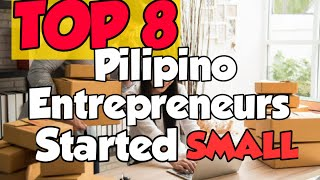TOP 8 Successful Filipino Entrepreneurs Who Started Small