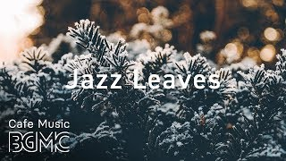 Winter Jazz Leaves - Saxophone Jazz - Slow Cafe Jazz - Chill Out Music