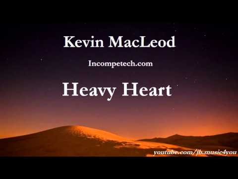 Heavy Heart - Kevin MacLeod - 2  HOURS | Download Link