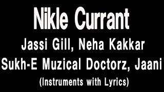 KARAOKE: Nikle Currant Song | Jassi Gill | Neha Kakkar | Sukh-E Muzical Doctorz | Jaani