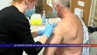 Yvelines | Un premier centre de vaccination pour le personnel soignant à Versailles