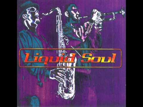 Liquid Soul - What A Story