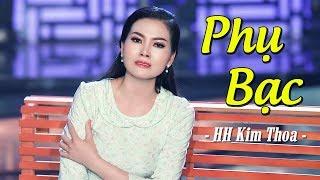 Phụ Bạc - Hoa Hậu Kim Thoa   Hoa Hậu hát Bolero SẦU THÊ THẢM MV HD