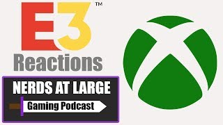 Microsoft E3 2018 Reactions - Nerds At Large