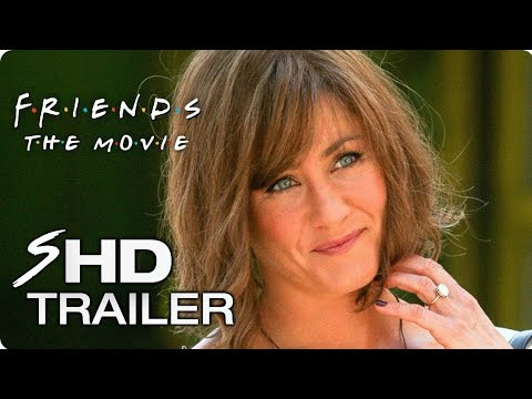 FRIENDS 2018 Movie   1  Jennifer Aniston Friends Reunion  Concept