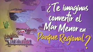 ¿Te imaginas convertir el Mar Menor en Parque Regional?
