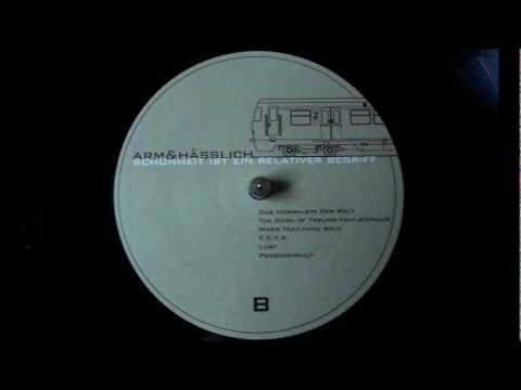 Arm & Hässlich - Was ich mag ft. Soihe - Schönheit ist ein relativer Begriff (2010)