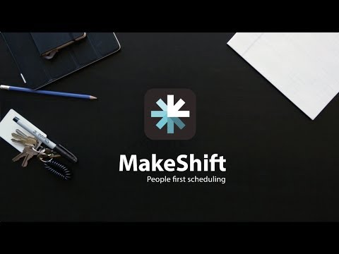 Makeshift | People First Scheduling: Feature Video