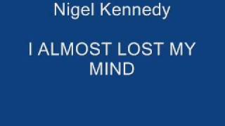 I almost lost my mind-Nigel Kennedy Blue Note Sessions.wmv