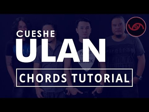 Ulan - Cueshe Guitar CHORDS Tutorial