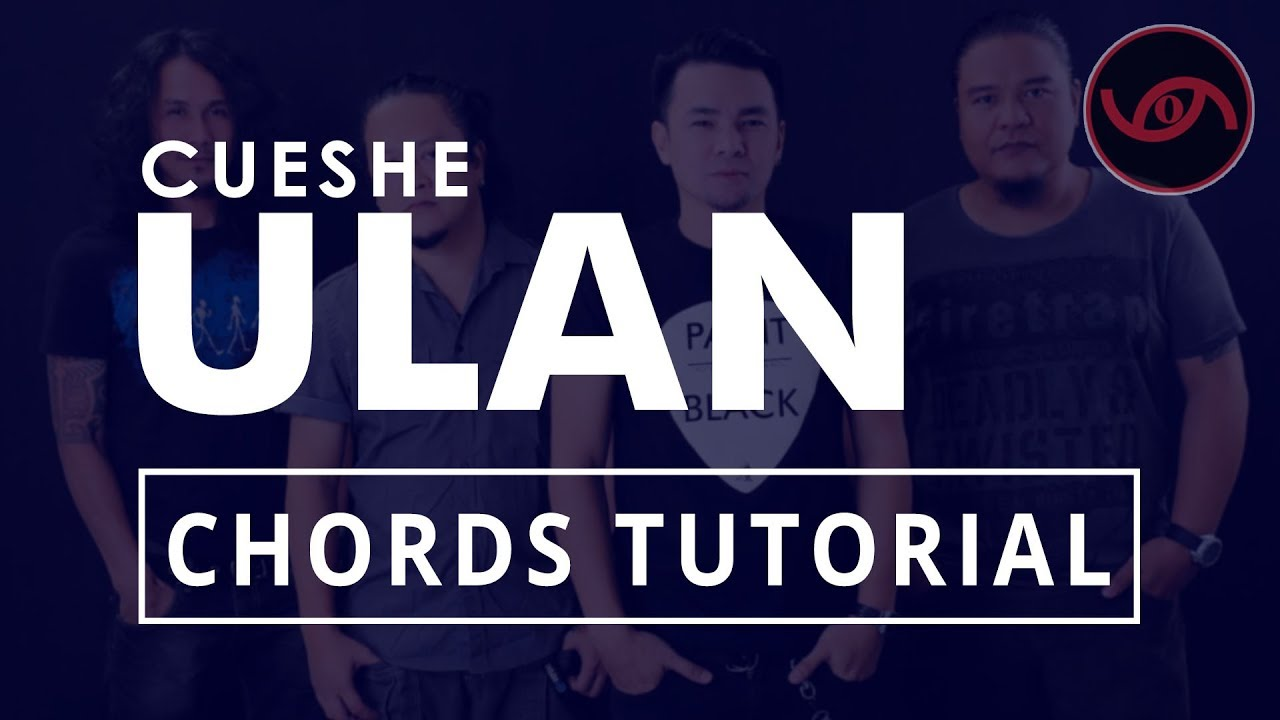 Ulan Cueshe Guitar Chords Tutorial Youtube
