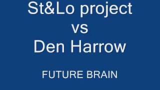 St&Lo project vs Den Harrow - Future Brain.wmv