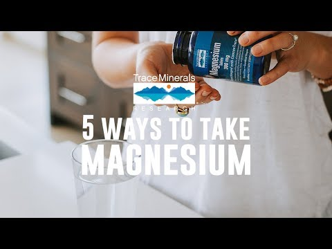 Trace Minerals - 5 Ways To Take Magnesium