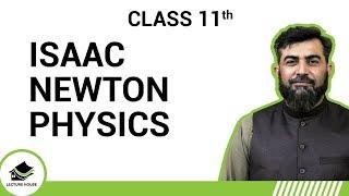 11th Class Physics - Science - Isaac Newton