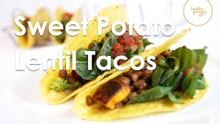 Fall Recipes: Sweet Potato Lentil Tacos | Quick Healthy Dinner Ideas | Healthy Grocery Girl®