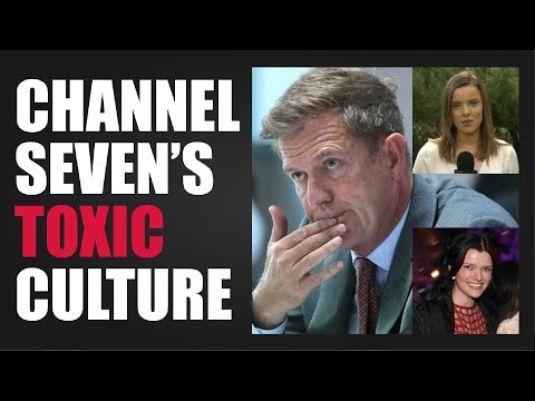 Channel Seven's Toxic Culture