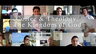 Coffee & Theology: The Kingdom of God