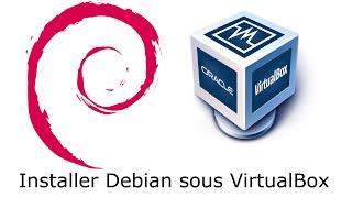 Linux - Installer Debian sous VirtualBox