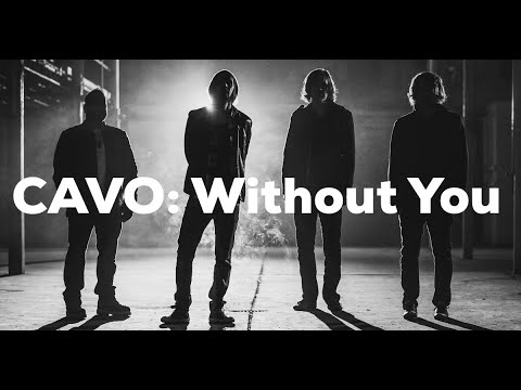 CAVO - Without You - (The Official Music Video)