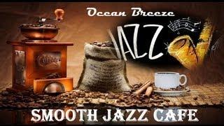 SMOOTH JAZZ CAFE   Ocean Breeze