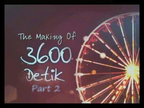 3600 DETIK Behind The Scene part 2