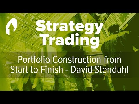 Portfolio Construction from Start to Finish - David Stendahl
