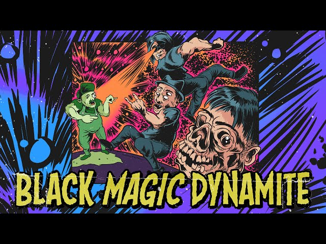 Black Magic Dynamite Lyric Video