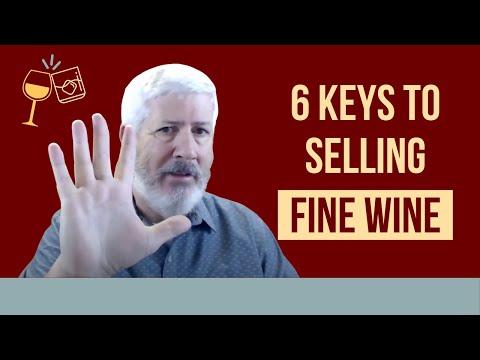 6 Keys to Selling Fine Wine
