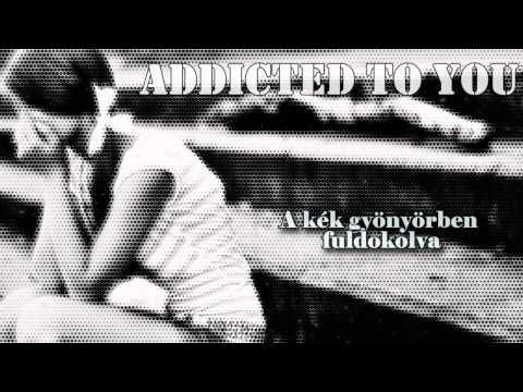Avicii - Addicted To You (magyar) [720p]