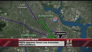 MBTA Approves Green Line Extension With Conditions