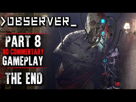 Observer Gameplay - Part 8 THE END - Walkthrough (No Commentary)