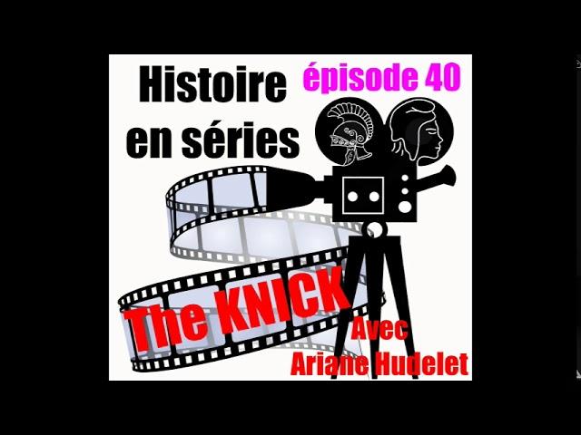40 The Knick avec Arianne Hudelet