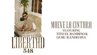 Pitbull ft. Tito El Bambino & Guru Randhawa - Mueve La Cintura (Audio Oficial)