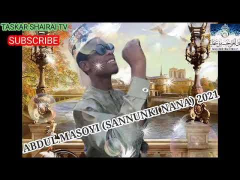 Download ABDUL MASOYI 2021 SANNUNKI NANA MASOYA KU MORE KADA ABAKU LABARI