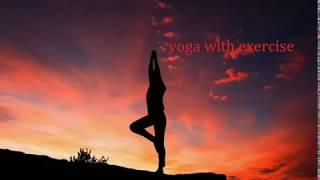 yoga with exercise-reduce stress &  weight loss