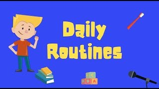 Daily Routines/Activities
